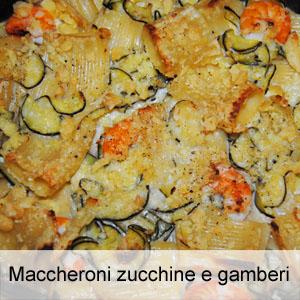 Maccheroni zucchine e gamberetti
